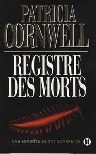 Patricia Cornwell - Une enquête de Kay Scarpetta  : Registre des morts.