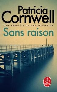 Patricia Cornwell - Une enquête de Kay Scarpetta  : Sans raison.
