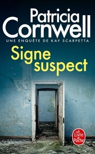 Patricia Cornwell - Une enquête de Kay Scarpetta  : Signe suspect.
