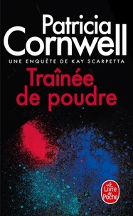 Patricia Cornwell - Une enquête de Kay Scarpetta  : Trainée de poudre.