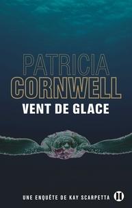 Patricia Cornwell - Une enquête de Kay Scarpetta  : Vent de glace.