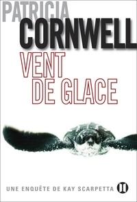 Patricia Cornwell - Vent de glace - Une enquête de Kay Scarpetta.