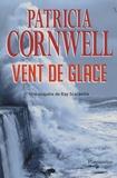 Patricia Cornwell - Vent de glace.