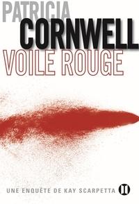 Patricia Cornwell - Voile rouge - Une enquête de Kay Scarpetta.
