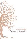 Patricia Cottron-Daubigné - Ceux du lointain - Suivi de Ecrits du rivage.