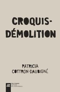 Patricia Cottron-Daubigné - Croquis-démolition.