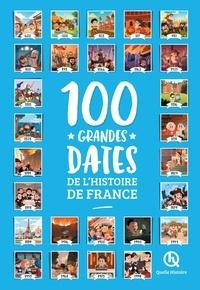 Patricia Crété - 100 grandes dates de l'Histoire de France.