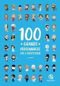 Patricia Crété et Clémentine V. Baron - 100 grands personnages de l'histoire.