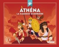 Athéna- La sagesse guerrière - Patricia Crété |