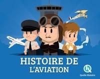 Histoire de l'aviation- Toujours plus haut, plus loin, plus vite ! - Patricia Crété |