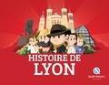 Patricia Crété et Bruno Wennagel - Histoire de Lyon.
