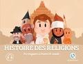 Patricia Crété et Bruno Wennagel - Histoire des religions - Les croyances à travers le monde.