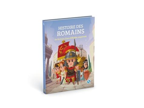 Histoire des Romains. Sur les traces d'une civilisation conquérante