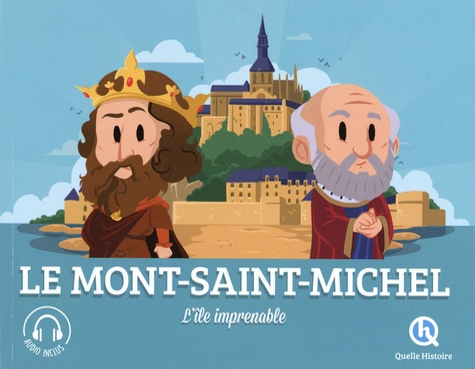 Patricia Crété et Bruno Wennagel - Le Mont-Saint-Michel - L'île imprenable.