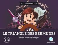 Patricia Crété et Mathieu Ferret - Le Triangle des Bermudes - Le lieu de tous les dangers.