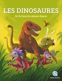 Patricia Crété et Louis Chevillard - Les dinosaures - Sur les traces des aniamux disparus.
