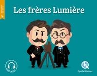 Patricia Crété et Bruno Wennagel - Les frères Lumière.