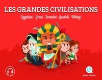 Patricia Crété et Bruno Wennagel - Les grandes civilisations - Egyptiens, Grecs, Romains, Gaulois, Vikings.