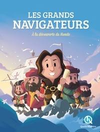 Patricia Crété et Clémentine V. Baron - Les grands navigateurs - A la découverte du monde.