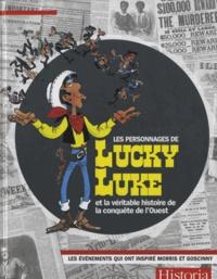 Patricia Crété - Les personnages de Lucky Luke et la véritable histoire de la conquête de l'Ouest.