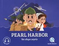 Patricia Crété et Bruno Wennagel - Pearl Harbor - Une attaque surprise.