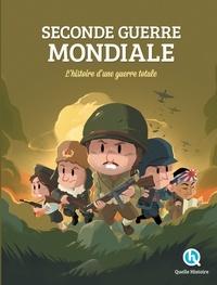 Patricia Crété - Seconde Guerre mondiale - L'histoire d'une guerre totale.