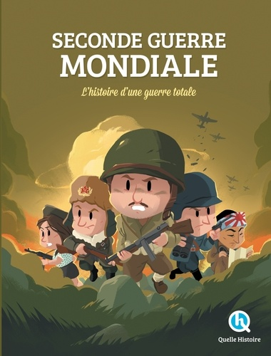 Seconde Guerre mondiale. L'histoire d'une guerre totale