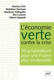 Patricia Crifo et Matthieu Glachant - L'économie verte contre la crise - 30 propositions pour une France plus soutenable.