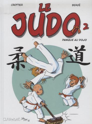 Patricia Crottier et Bob Bergé - Le Judo Tome 2 : Panique au dojo.