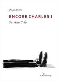Patricia Culot - Encore Charles !.