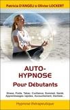 Patricia d' Angeli et Olivier Lockert - Auto-hypnose pour les débutants.