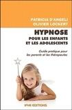 Patricia d' Angeli et Olivier Lockert - Hypnose pour les enfants et les adolescents.