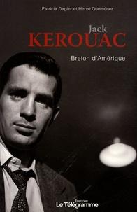 Patricia Dagier et Hervé Quéméner - Jack Kerouac Breton d'Amérique.
