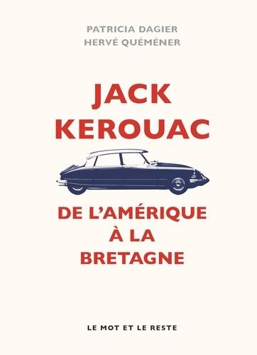 Jack Kerouac. De l'Amérique à la Bretagne