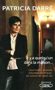 Patricia Darré - Il y a quelqu'un dans la maison....