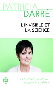 Patricia Darré - L'invisible et la science.
