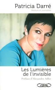 Livre gratuit en ligne téléchargeable Les lumières de l'invisible par Patricia Darré 9782749919102