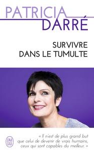 Patricia Darré - Survivre dans le tumulte.