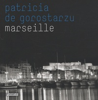 Patricia de Gorostarzu - Marseille.