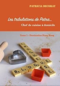 Patricia Decoray - Les tribulations de Patna - Chef de cuisine à domicile.