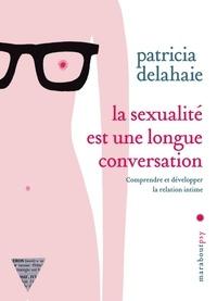 Patricia Delahaie - La sexualité est une longue conversation.