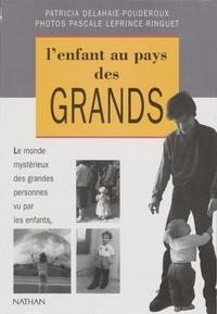 Patricia Delahaie-Pouderoux - L'enfant au pays des grands.