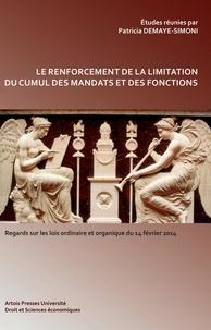 Patricia Demaye-Simoni - Le renforcement de la limitation du cumul des mandats et des fonctions - Regards sur les lois ordinaire et organique du 14 février 2014.
