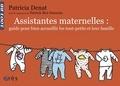 Patricia Denat - Assistantes maternelles : guide pour bien accueillir les tout-petits et leur famille.