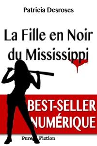 Patricia Desroses - La Fille en Noir du Mississippi.