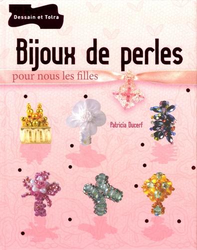 Patricia Ducerf - Bijoux de perles pour nous les filles.