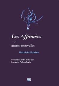 Patricia Eakins - Les Affamées et autres nouvelles.