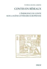Patricia Eichel-Lojkine - Contes en réseaux - L'émergence du conte sur la scène littéraire européenne.