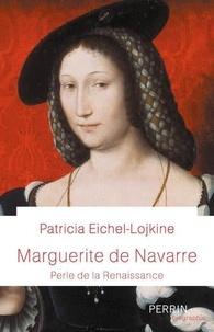 Patricia Eichel-Lojkine - Marguerite de Navarre - Perle de la Renaissance.