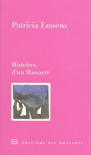 Patricia Emsens - Histoire d'un Massacre.